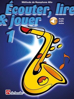 Ecouter lire & jouer 1 Saxophone Alto avec CD / Oldenkamp M./Castelain J. / De Haske