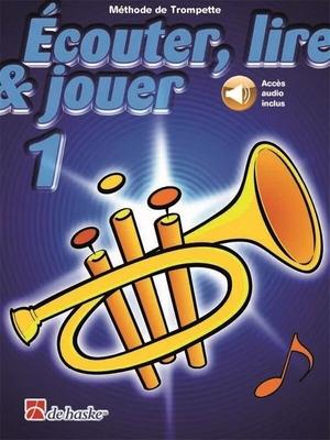 Ecouter, lire & jouer 1 Trompette / Botma T./Castelain J. / De Haske