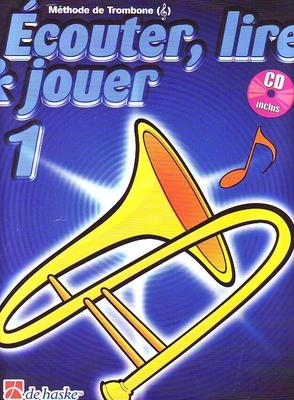 Ecouter, lire & jouer 1, Trombone Tuba clé de Sol / Jansma J./Castelain J. / De Haske