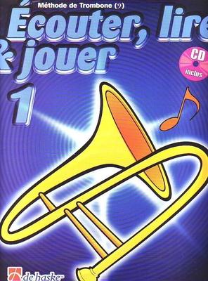 Ecouter, lire & jouer 1, Trombone Tuba clé de Fa / Jansma J./Castelain J. / De Haske