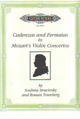 Cadences pour concertos de Mozart KV 207/211/216/218/219 /261/269 / Stravinsky S. / Totenberg R. / Peters