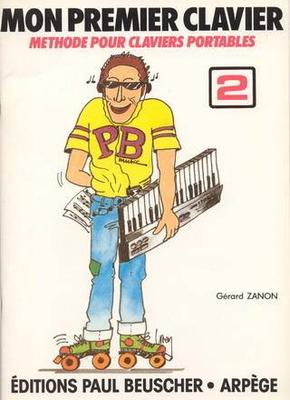 Mon premier clavier, vol. 2 / Zanon Gérard / Paul Beuscher