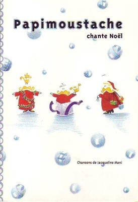 Papimoustache chante Nol / Jacqueline Mani / Foetisch Frères