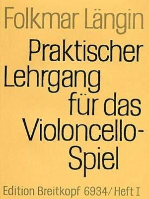 Praktischer Lehrgang für das Violoncello Spiel vol. 1 / Längin Folkmar / Breitkopf