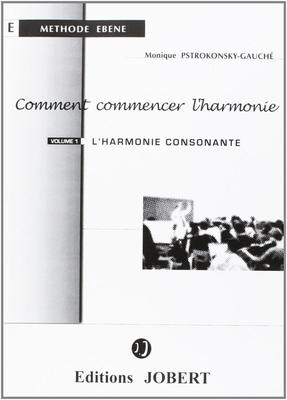 Comment commencer l'harmonie vol. 1 / Pstrokonsky-Gauché Monique / Jobert
