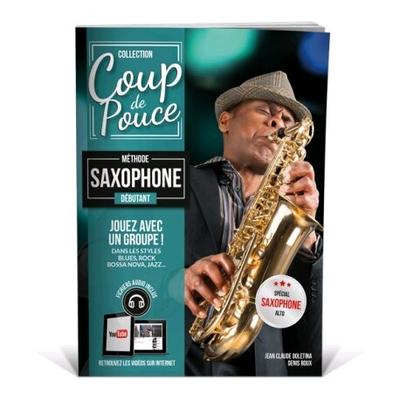 Coup de pouce / »Coup de Pouce» saxophone avec fichiers audio et vidéos inclus – Nouvelle édition /  / Editions Coup de pouce