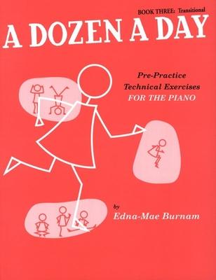 A Dozen A Day Book Three: Transitional Anglais / Burnam, Edna Mae (Author) / Willis Music