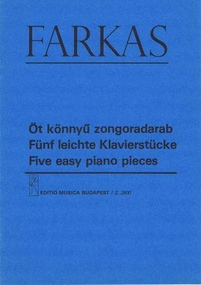 5 pièces faciles / Farkas Ferenc / EMB Editions Musica Budapest