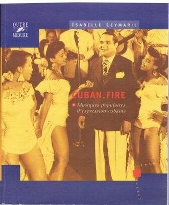 Cuban Fire / Leymarie Isabelle / Outre mesure