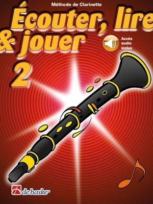 Ecouter, lire & jouer 2 Clarinette / Boerstoel J./Castelain J. / De Haske