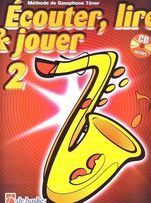 Ecouter, lire & jouer 2 Saxophone Ténor avec CD / Oldenkamp M./Castelain J. / De Haske