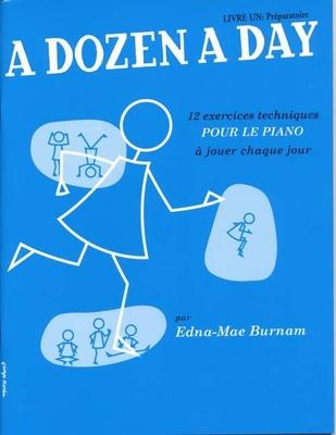 A Dozen A Day: Livre 1 Preparatoire / Burnam, Edna Mae (Author) / Editions Musicales Françaises