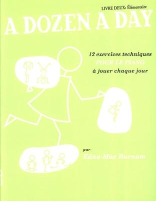 A Dozen A Day: Livre 2 Elementaire / Burnam, Edna Mae (Author) / Editions Musicales Françaises