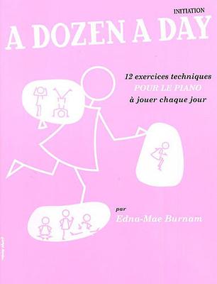 A Dozen A Day: Initiation (French) / Burnam, Edna Mae (Author) / Editions Musicales Françaises