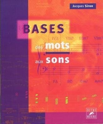 Bases, des mots aux sons / Siron Jacques / Outre mesure