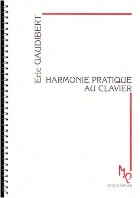 Harmonie pratique au clavier / Gaudibert Eric / Papillon