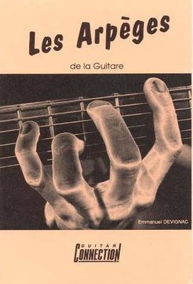 Les arpèges de la guitare / Devignac Emmanuel / Connection