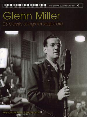 The easy Keyboard library / Easy Keyboard Library Glenn Miller / Miller Glenn (Artist) / Faber Music