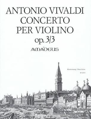 Concerto en sol majeur op. 3 no 3 (RV 310/P 96) / Vivaldi Antonio / Amadeus