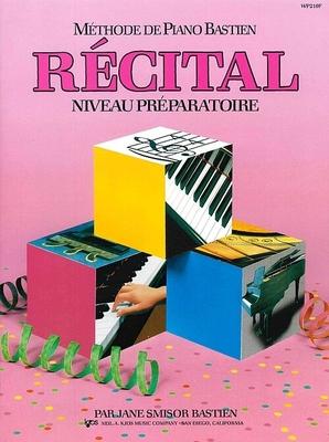 Méthode de Piano Bastien Récital Niveau Préparatoire / Bastien James / Kjos Music Co