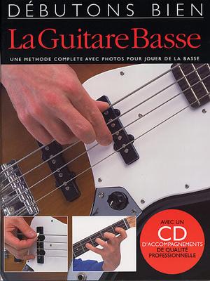 Débutons bien / Débutons Bien: La Guitare Basse (Livre/CD) /  / Editions Musicales Françaises