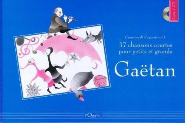 Capucine et Capucin, vol. 1 . Gatan / Gatan / Editions l'Oreille
