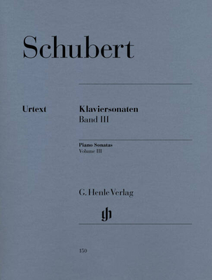 Sonates vol. 3 Piano Sonatas, Volume III Piano Sonatas, Volume III (Early and Unfinished Sonatas) Franz Schubert  G. Henle Verlag HN150 / Schubert Franz / Henle