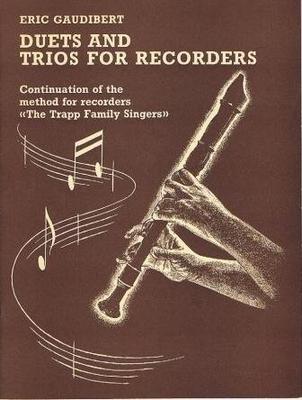 Morceaux pour flûtes à bec (duos-trios) faisant suite à la méthode »The Trapp Family Singers» / Gaudibert Eric / Foetisch M.P.