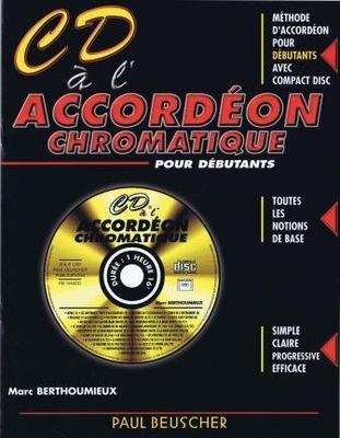 Méthode CD à l'accordéon chromatique pour débutant / Berthoumieux Marc / Paul Beuscher