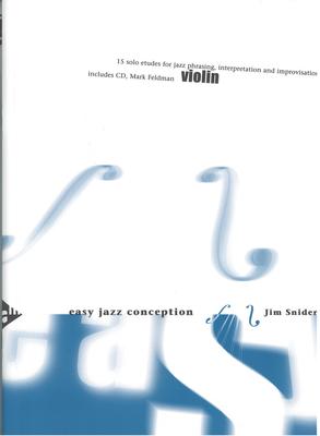 Easy Jazz Conception 15 solo etudes for jazz phrasing, interpretation and improvisation J. Snidero  Violin /  / Advance Music