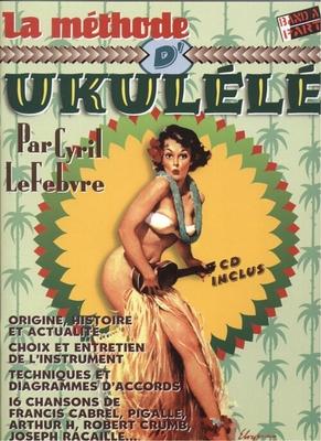 La méthode d'ukulele / Lefebvre Cyril / Band à Part