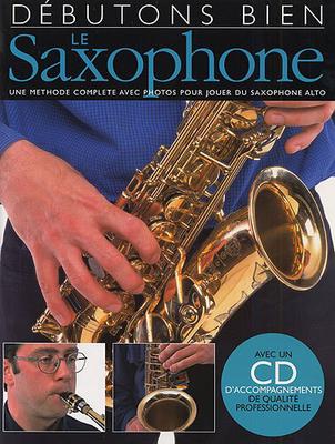 Débutons bien / Débutons Bien: Le Saxophone /  / Editions Musicales Françaises
