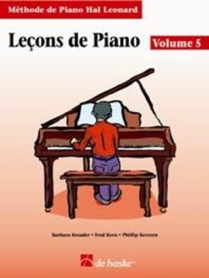 Méthode de Piano Hal Leonard / Leçons de Piano, volume 5 Méthode de Piano Hal Leonard / Kreader / Kern / Keveren / De Haske