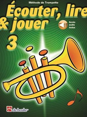 Ecouter, lire & jouer 3 Trompette avec CD / Botma T./Castelain J. / De Haske