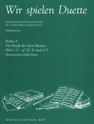 Wir spielen Duette, Reihe A, vol. 1 / Lutz Willibald / Noetzel
