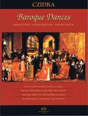 Baroque dances (Danses baroques) Barocktänze für zwei Altblockflöten (oder Flöte oder Violine) / Czidra Laszlo / EMB Editions Musica Budapest