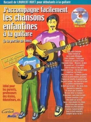 J'accompagne facilement les chansons enfantines à la guitare / Huet Laurent / Carisch