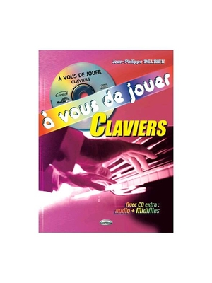 A vous de jouer Claviers / Delrieu Jean Philippe / Carisch