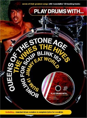 Play drums with… / Play Drums With… Queens Of The Stone Age, The Vines, The Hives, Bowling For Soup, Blink 182, Sum 41 And Jimmy Eat World /  / Wise Publications