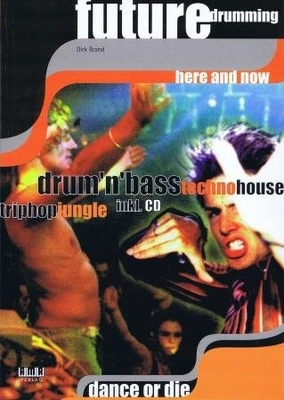 Future drumming here and now / Brand Dirk / Ama Verlag