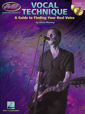 Vocal Technique A Guide To Finding Your Real Voice / Murray Dena (Author) / Hal Leonard