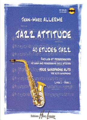 Jazz attitude 40 études jazz vol. 1 / Allerme Jean Marc / Henry Lemoine