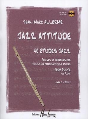Jazz attitude, 40 études jazz vol. 2 / Allerme Jean Marc / Henry Lemoine