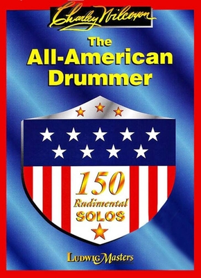 The All American Drummer 150 Rudimental swing solos / Charlie Wilcoxon / Ludwig Music Publ. Co