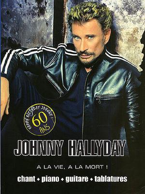 A la vie, à la mort / Hallyday Johnny / Editions Musicales Françaises