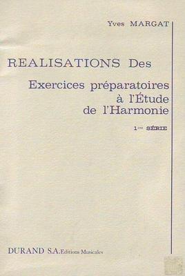 Réalisation des exercices préparatoires à l'étude de l'harmonie, 1ère série / Margat Yves / Durand