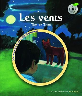 Les vents: Tim & Tom et les instruments de musique / Sauerwein Leigh / Gallimard