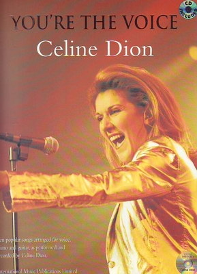 You're the voice / You're The Voice: Celine Dion / Dion, Celine (Artist) / Faber Music