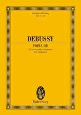 Prélude à l'après-midi d'un faune / Debussy Claude Achille / Eulenburg