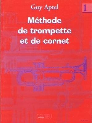 Méthode de trompette et de cornet, vol. 1 / Aptel Guy / Delrieu